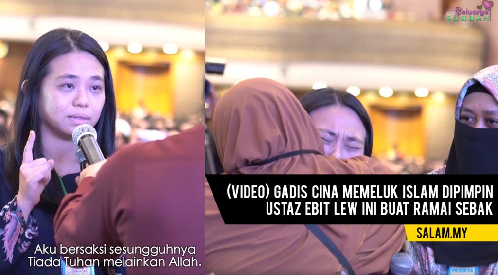 (Video) Gadis Cina Memeluk Islam Dipimpin Ustaz Ebit Lew Ini Buat Ramai Sebak